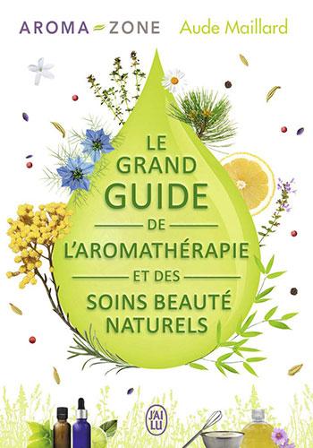 le-grand-guide-de-aromatherapie-soins-beaute-naturels-aude-maillard-livre